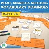 Metals, Nonmetals, Metalloids Vocabulary Dominoes Digital and Printable Versions