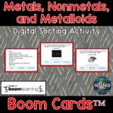 Metals, Nonmetals, and Metalloids - Digital Boom Cards™ Sort