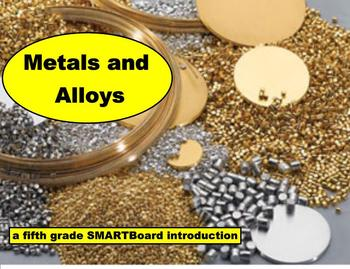 Metals and Alloys -  A Fifth Grade SMARTBoard Introduction