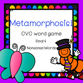 Metamorphosis!: CVC real and nonsense word game