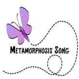 Metamorphosis Song