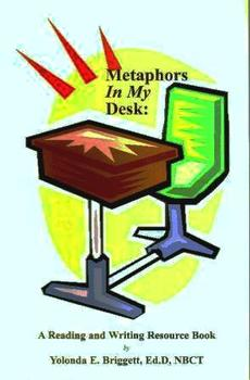 Metaphors In My Desk: A Reading and Writing Resource Book