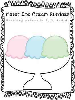 Music:  Meter Ice Cream Sundaes - Creating Meters in 2, 3 and 4 (Blank Template)