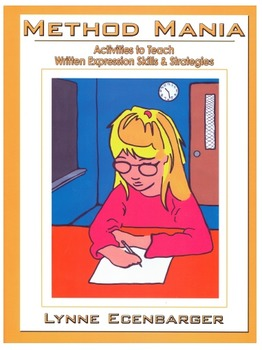 Method Mania: Activities to Teach Written Expression Skills and Strategies