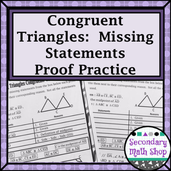 Congruent Triangles - Proving Triangles Congruent Missing Statements Proof Prac.
