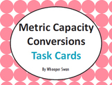 Metric Capacity Conversions Task Cards