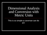 Metric Conversion-Extremely Simple (Caveman Simple)