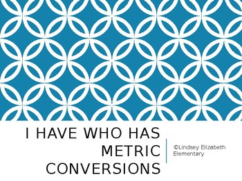 """Metric Conversion """"I Have, Who Has"""" Game"""