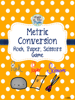 Metric Conversion Rock, Paper, Scissors Game