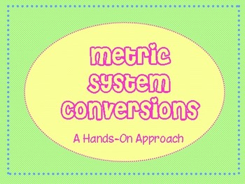 Metric Conversions - Hands-on teaching