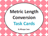 Metric Length Conversion Task Cards