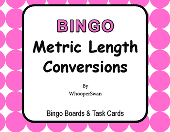 Metric Length Conversions - BINGO and Task Cards
