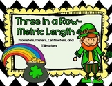 Metric Length-Three in a Row