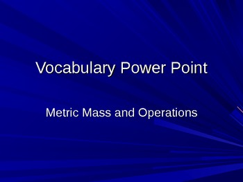 Metric Mass and Operations Power Point