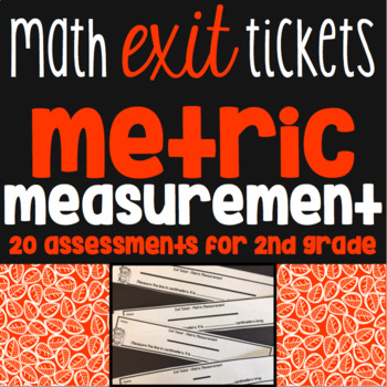 Metric Measurement Exit Tickets - 20 Math Assessments