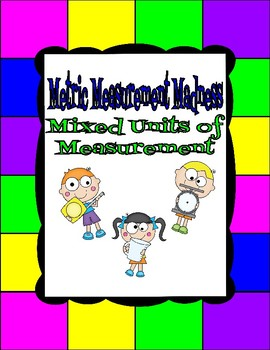 Metric Measurement Madness (Mixed Units of Measure)