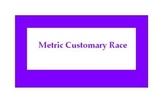 Metric Measurement Race
