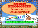 Metric Measurement: Measure with Centimeter Ruler - GO MATH! Chapter 9