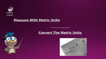 Metric Measurement and Conversions