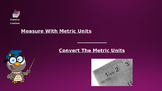 Metric Measurement and Conversions