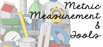 Metric Measurement and Tools - Science Safety!!! Unit 1 Part 2 - 4th Grade TEKS