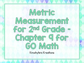 Metric Measurement for 2nd Graders - GO Math