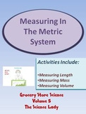Metric Measurements Activity - Grocery Store Science Volume 5
