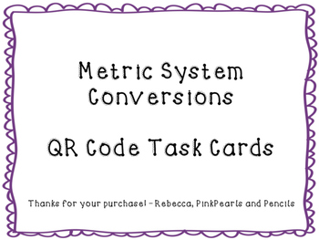 Metric System Conversions QR Code Task Cards Printable!