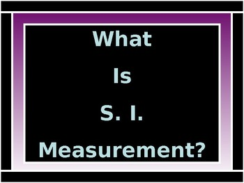 Algebra Power point Metric System/International System of Units/GUIDED NOTES