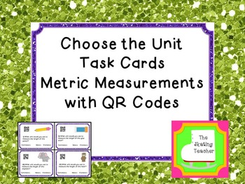 Metric Units Task Cards - Choose the Unit
