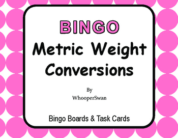 Metric Weight Conversions - BINGO and Task Cards