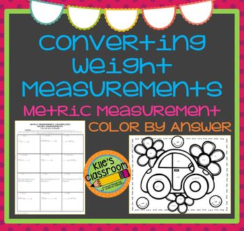 Metric  Weight Conversions Color By Answer- Self-Checking Measurement Activity