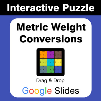 Metric Weight Conversions - Puzzles with GOOGLE Slides