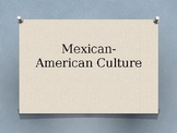 Mexican-American Culture Powerpoint