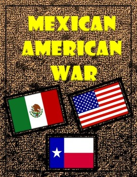Mexican American War Essay and Primary Source Activity