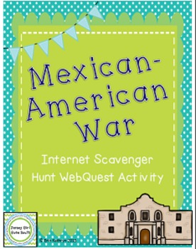 Mexican-American War Internet Scavenger Hunt WebQuest Activity