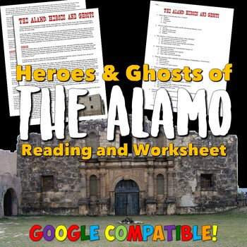 """""""Remember the The Alamo!"""" Heroes and Ghosts Reading & Worksheet"""