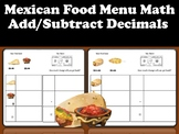 Mexican Food Menu Math- Add/Subtract Decimals (DIFFERENTIATED)