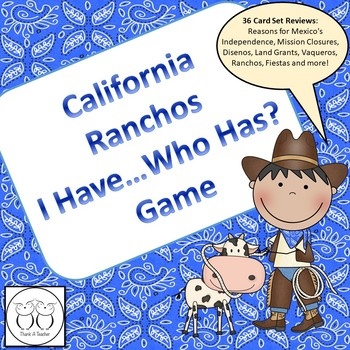 Mexican Rancho I Have Who Has? Game Reviews land grants vaqueros disenos...