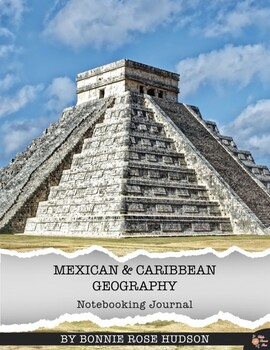 Mexican and Caribbean Geography Notebooking Journal