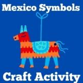 Mexico Craft   Mexico Activity   Mexican Culture   Symbols of Mexico