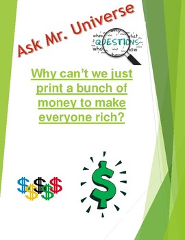 Why don't we just print a bunch of money and make everyone rich? Dr. Universe