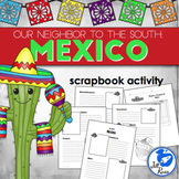 Mexico: Our Neighbor to the South Scrapbook