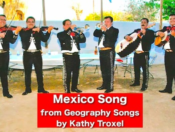 "Mexico Song and Test mp4 Video from ""Geography Songs"" by Kathy Troxel"