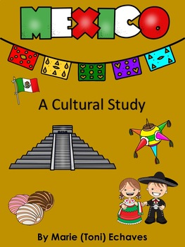 Mexico a Cultural Study for Grades K-2 English