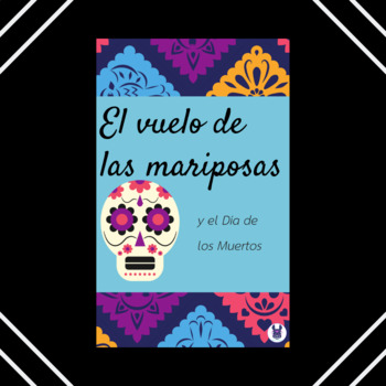 Mexico's Day of the Dead - El Vuelo de las Mariposas - Spanish Language Reader