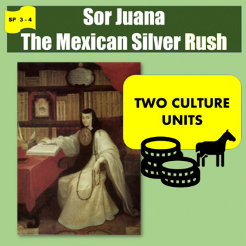 Sor Juana, First Feminist / The Mexican Silver Rush; 2 units - SP Interm. 2