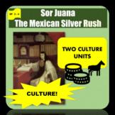 Sor Juana, First Feminist (1), The Mexican Silver Rush (2) SP Intermediate 2