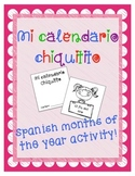 Mi Calendario Chiquitito - A Spanish Months of the Year Activity