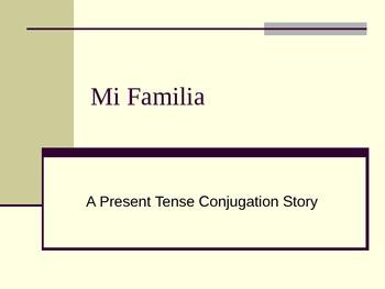 Mi Familia- A Present Tense Story PPT
